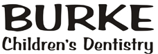 Burke Children's Dentistry